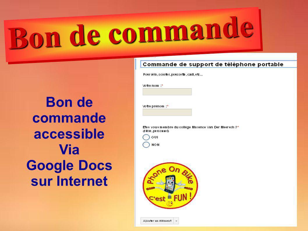 Bon de commande Bon de commande accessible Via Google Docs sur Internet