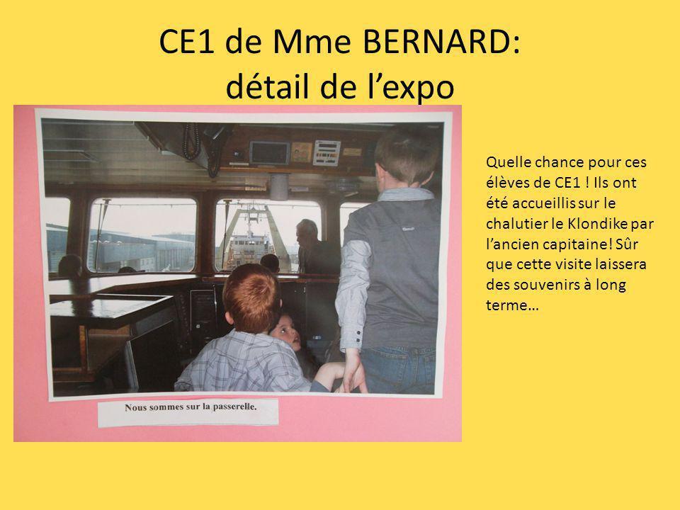 CE1 de Mme BERNARD: détail de lexpo Quelle chance pour ces élèves de CE1 ! Ils ont été accueillis sur le chalutier le Klondike par lancien capitaine!