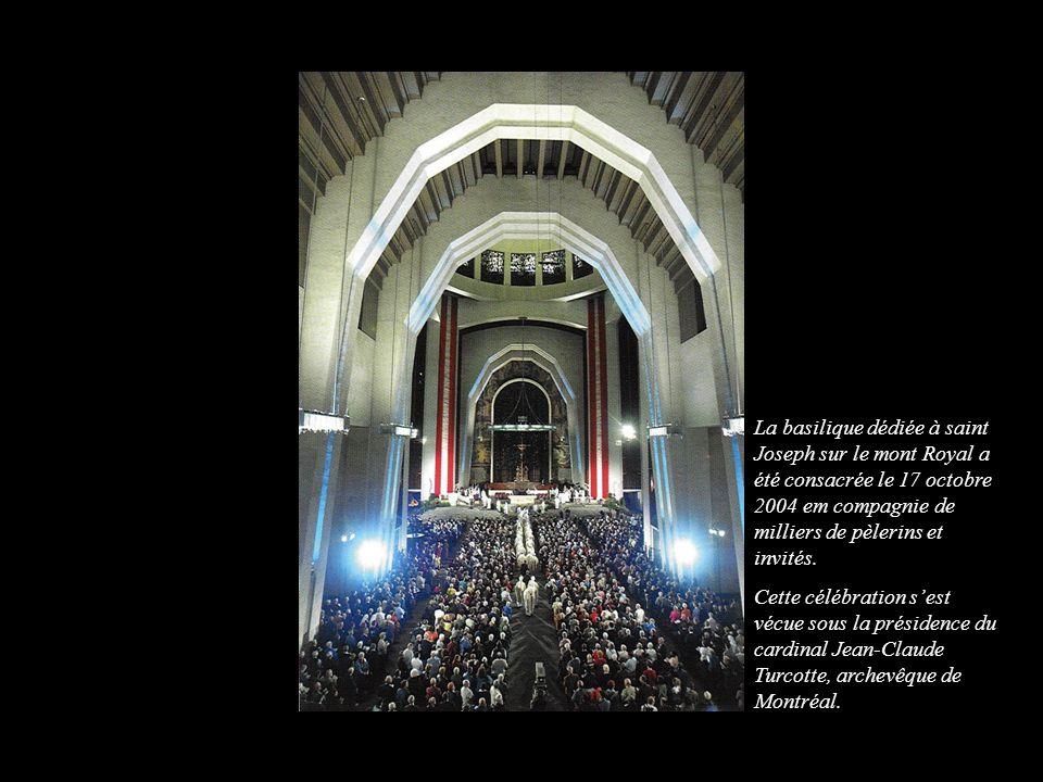 La basilique dédiée à saint Joseph sur le mont Royal a été consacrée le 17 octobre 2004 em compagnie de milliers de pèlerins et invités. Cette célébra
