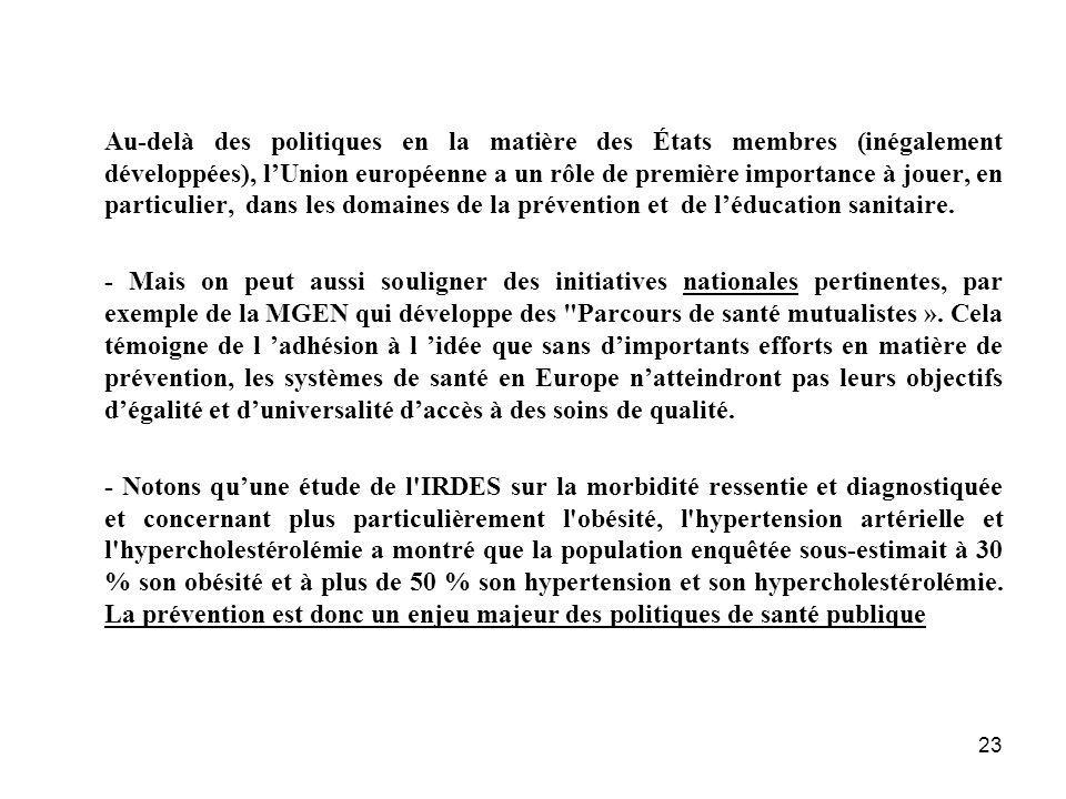 23 Au-delà des politiques en la matière des États membres (inégalement développées), lUnion européenne a un rôle de première importance à jouer, en pa