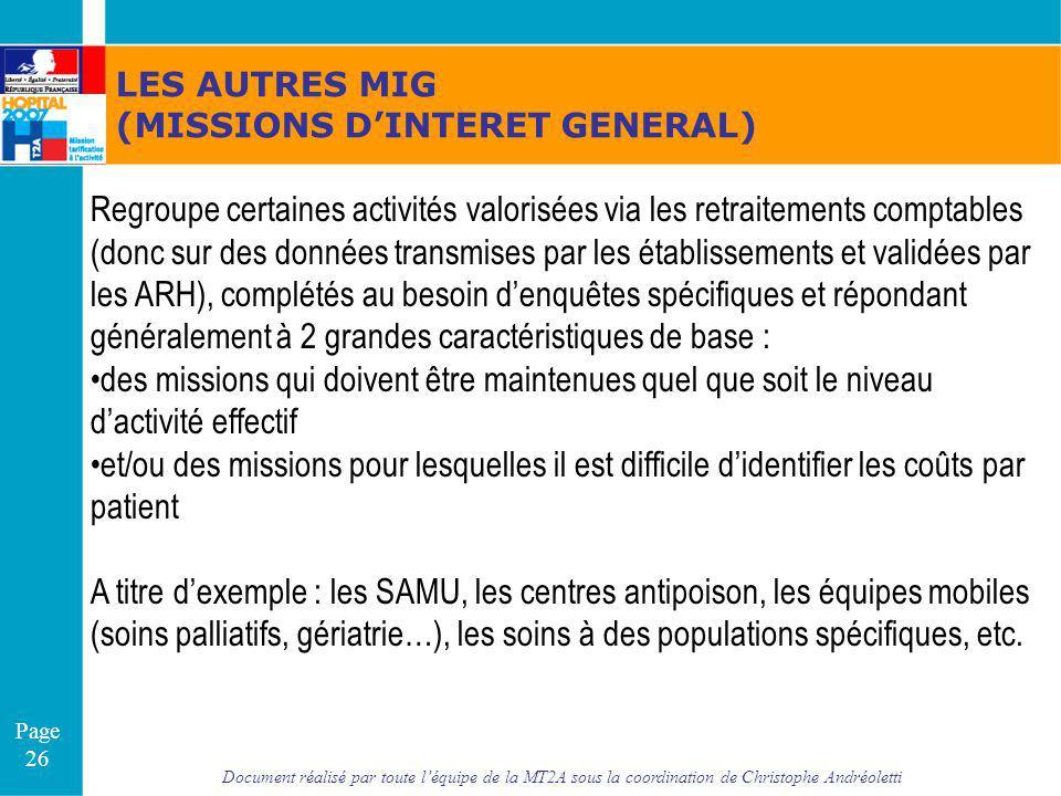 Document réalisé par toute léquipe de la MT2A sous la coordination de Christophe Andréoletti Page 26 LES AUTRES MIG (MISSIONS DINTERET GENERAL) Regrou