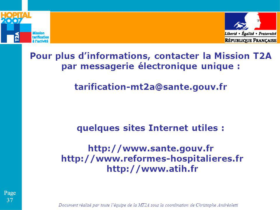 Document réalisé par toute léquipe de la MT2A sous la coordination de Christophe Andréoletti Page 37 Pour plus dinformations, contacter la Mission T2A