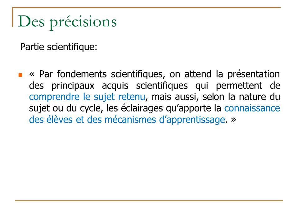 Des précisions Partie scientifique: « Par fondements scientifiques, on attend la présentation des principaux acquis scientifiques qui permettent de co