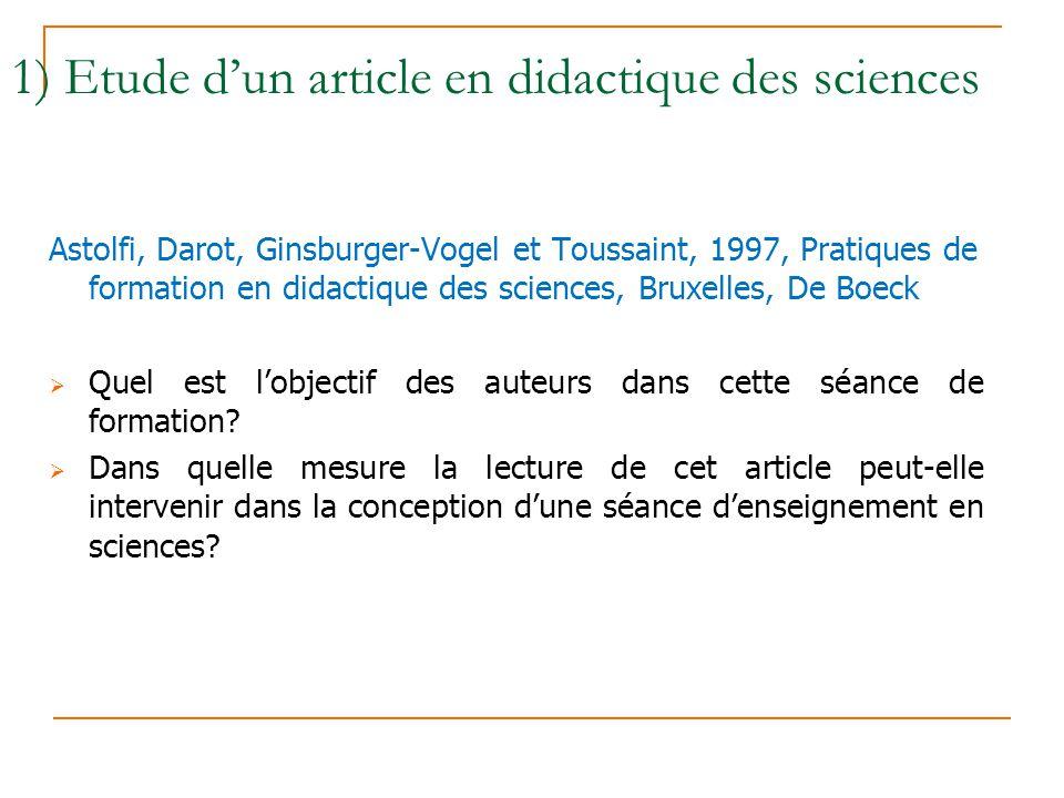 1) Etude dun article en didactique des sciences Astolfi, Darot, Ginsburger-Vogel et Toussaint, 1997, Pratiques de formation en didactique des sciences