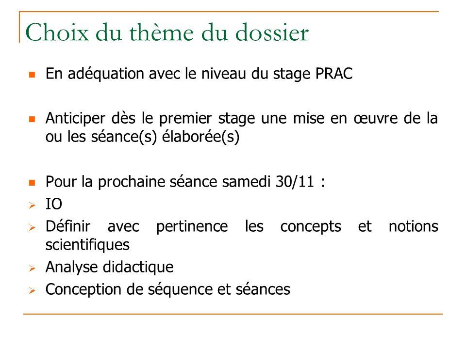 Choix du thème du dossier En adéquation avec le niveau du stage PRAC Anticiper dès le premier stage une mise en œuvre de la ou les séance(s) élaborée(