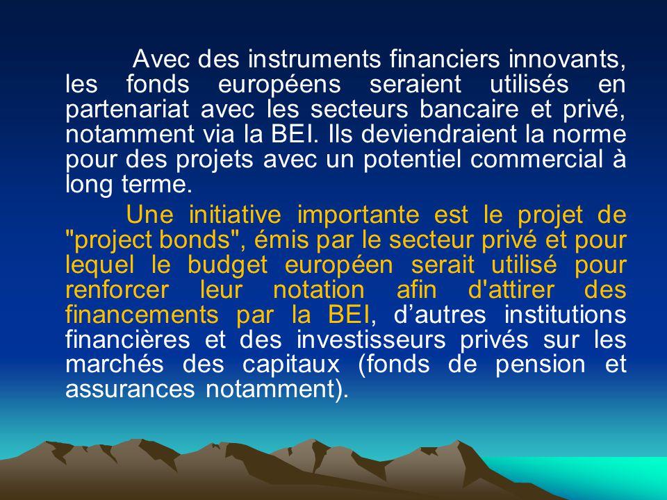 Avec des instruments financiers innovants, les fonds européens seraient utilisés en partenariat avec les secteurs bancaire et privé, notamment via la