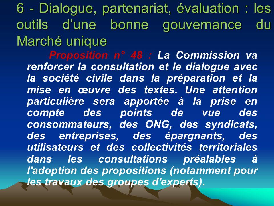 6 - Dialogue, partenariat, évaluation : les outils dune bonne gouvernance du Marché unique Proposition n° 48 : La Commission va renforcer la consultat