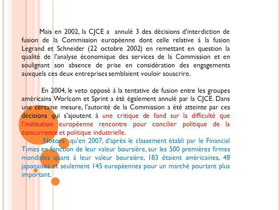 Mais en 2002, la CJCE a annulé 3 des décisions dinterdiction de fusion de la Commission européenne dont celle relative à la fusion Legrand et Schneide