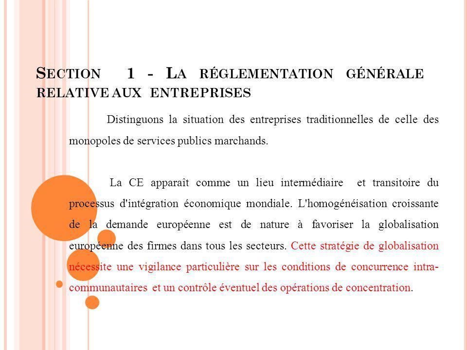 S ECTION 1 - L A RÉGLEMENTATION GÉNÉRALE RELATIVE AUX ENTREPRISES Distinguons la situation des entreprises traditionnelles de celle des monopoles de s