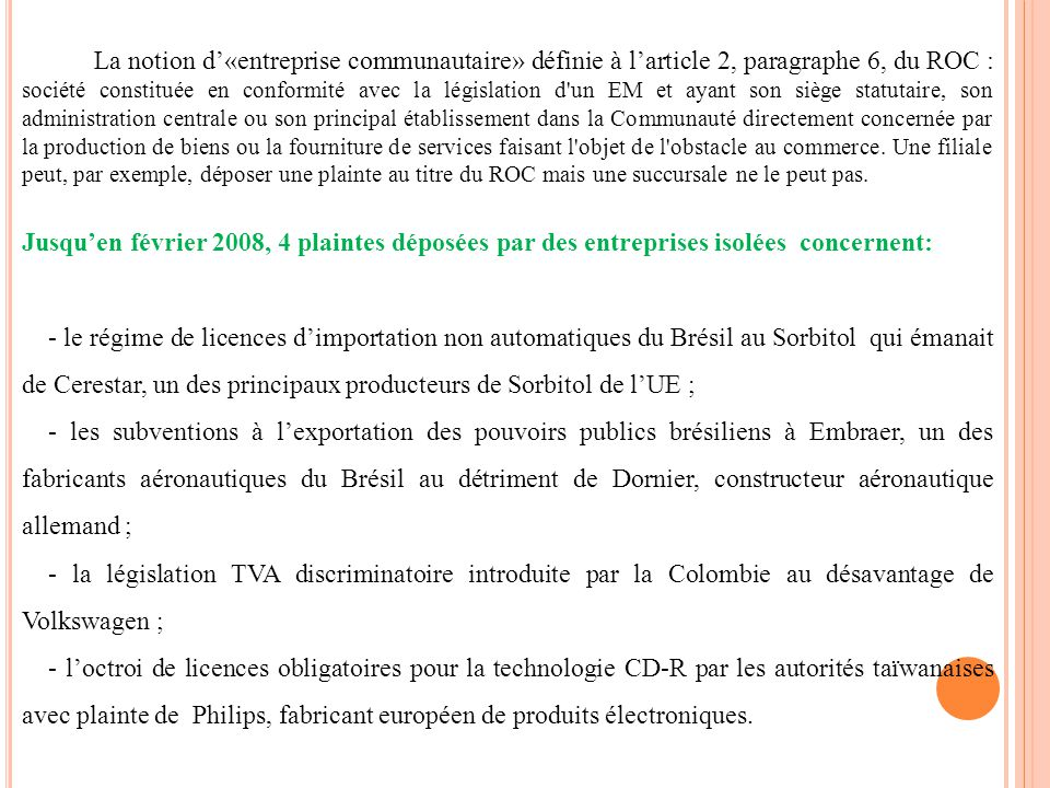 La notion d«entreprise communautaire» définie à larticle 2, paragraphe 6, du ROC : société constituée en conformité avec la législation d'un EM et aya