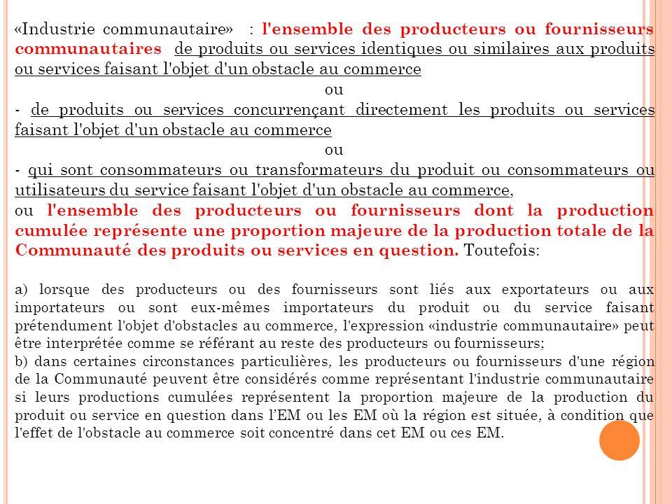 «Industrie communautaire» : l'ensemble des producteurs ou fournisseurs communautaires de produits ou services identiques ou similaires aux produits ou