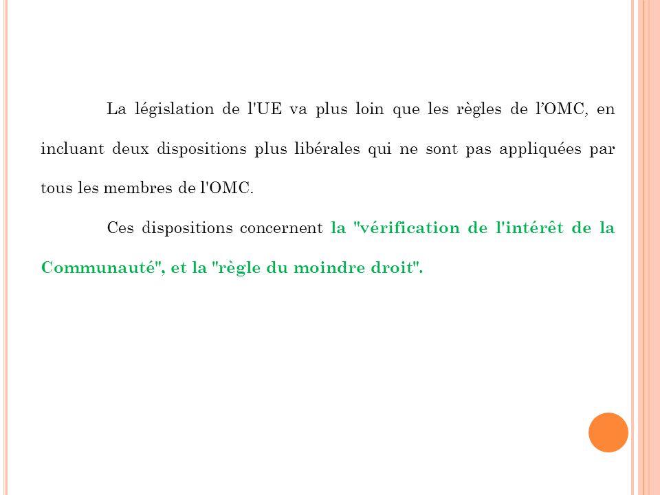 La législation de l'UE va plus loin que les règles de lOMC, en incluant deux dispositions plus libérales qui ne sont pas appliquées par tous les membr