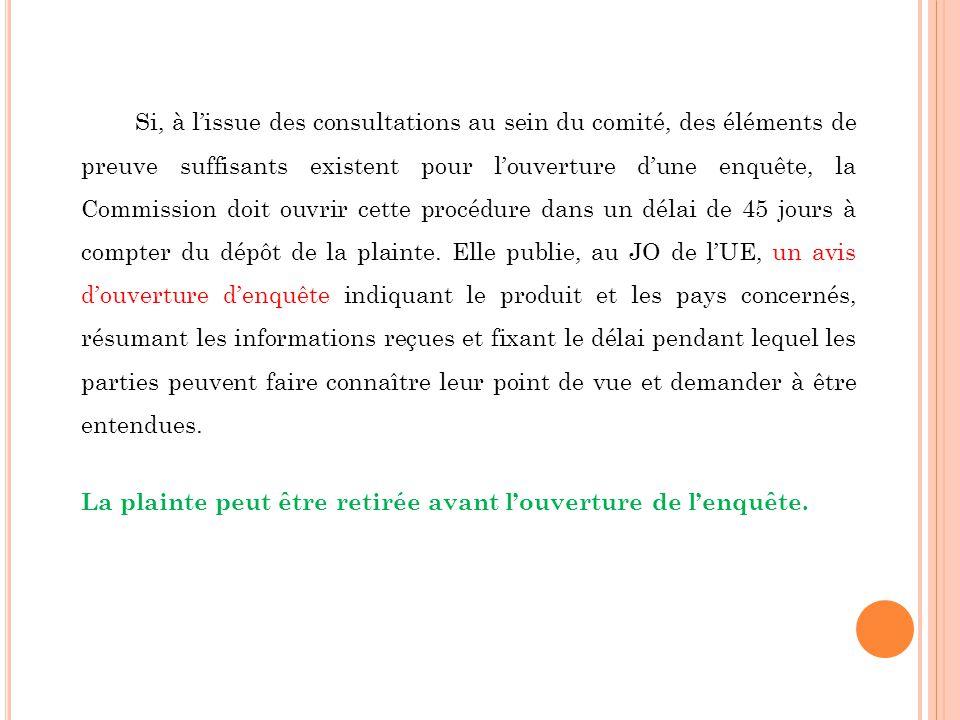 Si, à lissue des consultations au sein du comité, des éléments de preuve suffisants existent pour louverture dune enquête, la Commission doit ouvrir c