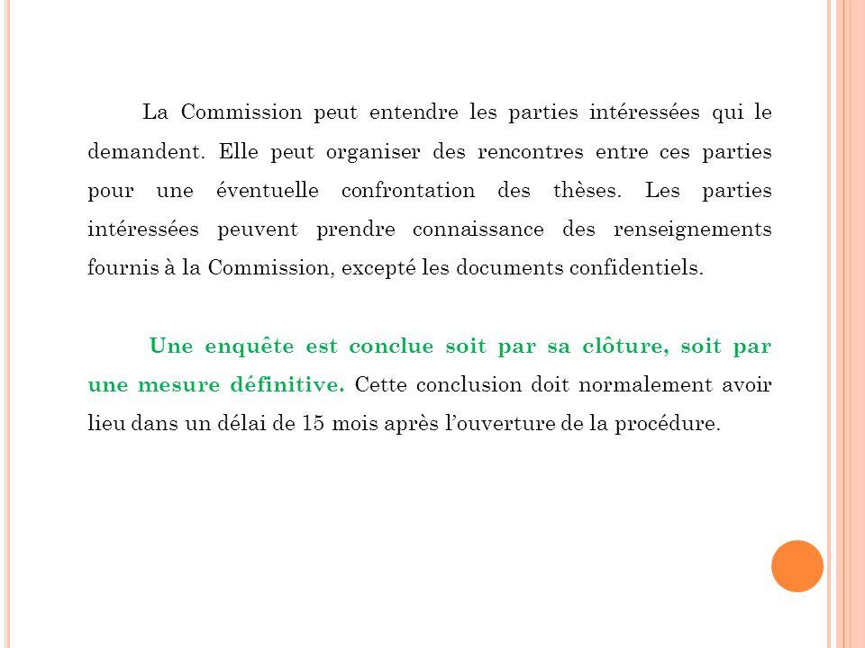 La Commission peut entendre les parties intéressées qui le demandent. Elle peut organiser des rencontres entre ces parties pour une éventuelle confron