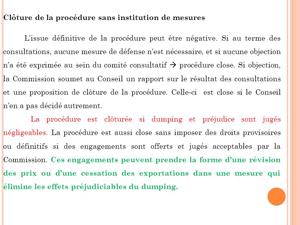 Clôture de la procédure sans institution de mesures Lissue définitive de la procédure peut être négative. Si au terme des consultations, aucune mesure