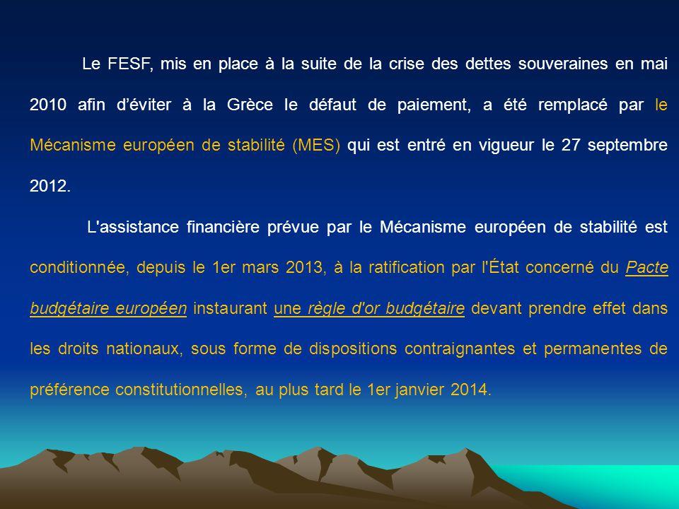 Le FESF, mis en place à la suite de la crise des dettes souveraines en mai 2010 afin déviter à la Grèce le défaut de paiement, a été remplacé par le M