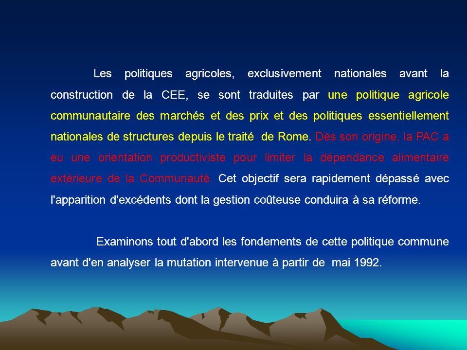 Les politiques agricoles, exclusivement nationales avant la construction de la CEE, se sont traduites par une politique agricole communautaire des mar
