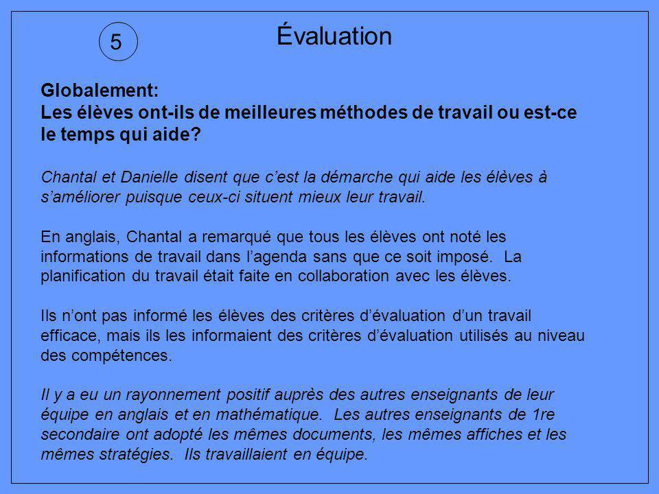 Évaluation 5 Mathématique Les élèves remplissent maintenant des questions de réflexion ou de démarche sans que ça leur fasse peur. Je les vois plus st