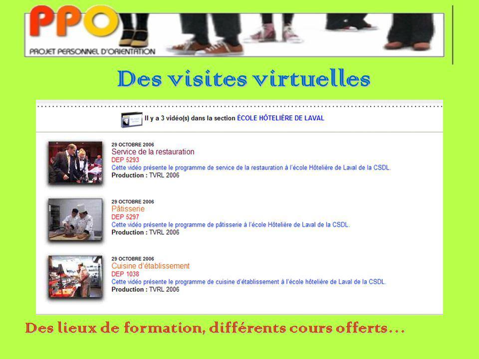 Des visites virtuelles Des lieux de formation, différents cours offerts…