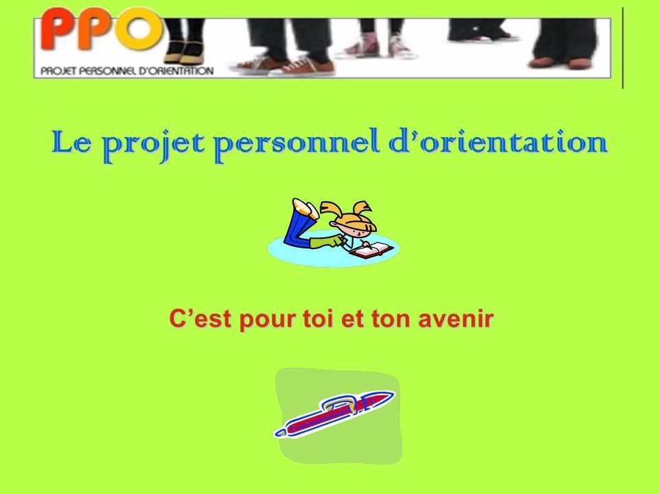 Le projet personnel dorientation Cest pour toi et ton avenir