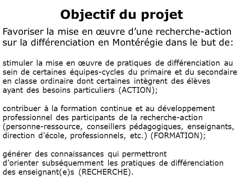 Favoriser la mise en œuvre dune recherche-action sur la différenciation en Montérégie dans le but de: stimuler la mise en œuvre de pratiques de différ