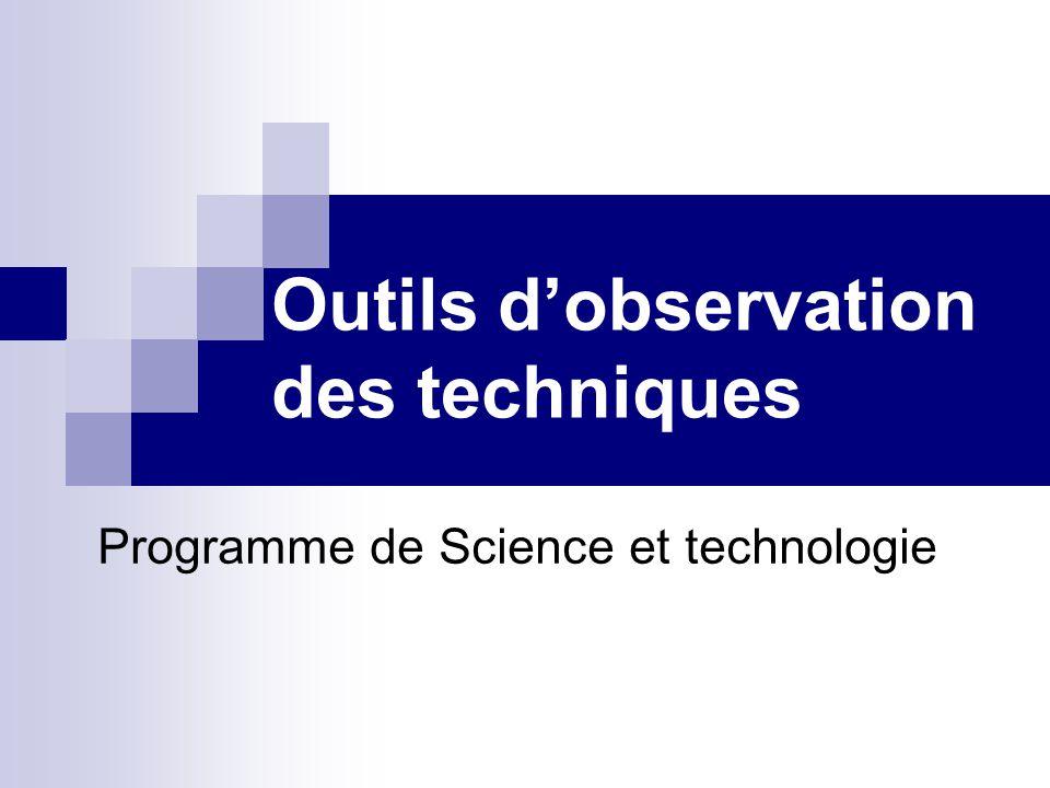 Outils dobservation des techniques Programme de Science et technologie