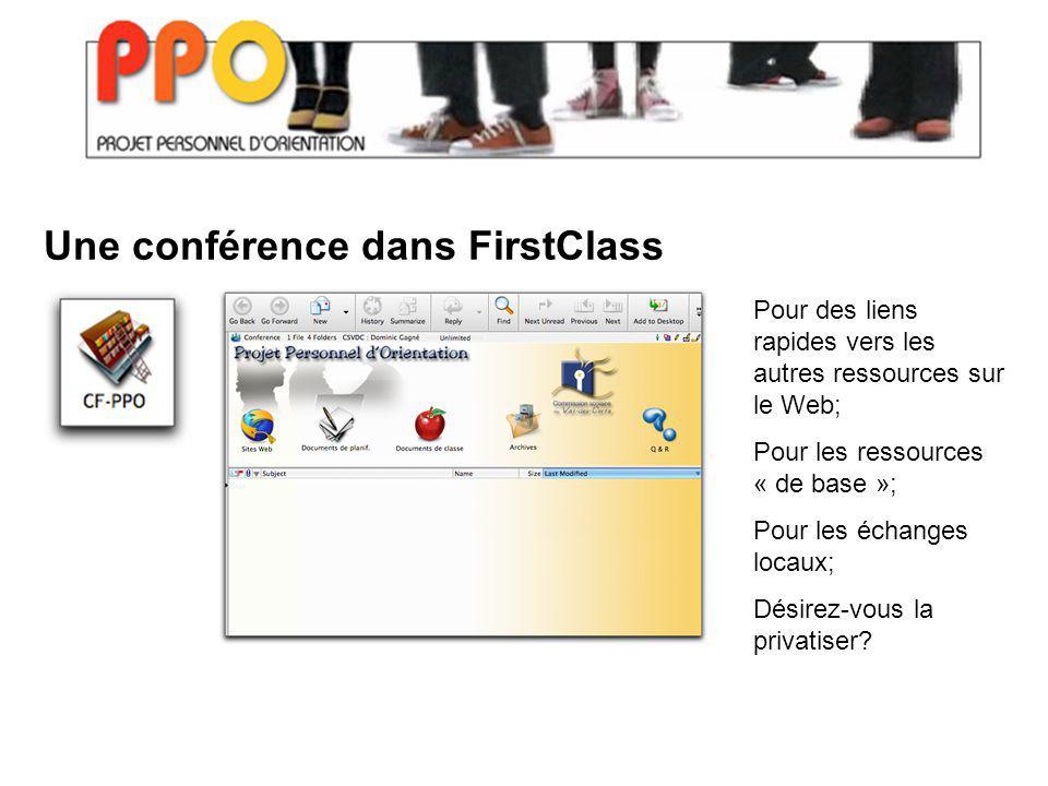 Une conférence dans FirstClass Pour des liens rapides vers les autres ressources sur le Web; Pour les ressources « de base »; Pour les échanges locaux; Désirez-vous la privatiser?