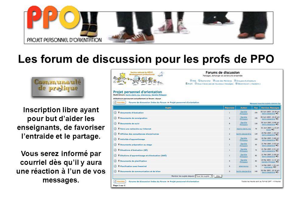 Les forum de discussion pour les profs de PPO Inscription libre ayant pour but daider les enseignants, de favoriser lentraide et le partage.