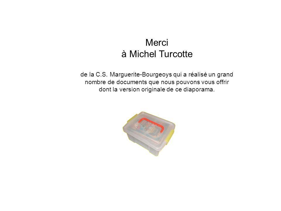 Merci à Michel Turcotte de la C.S. Marguerite-Bourgeoys qui a réalisé un grand nombre de documents que nous pouvons vous offrir dont la version origin