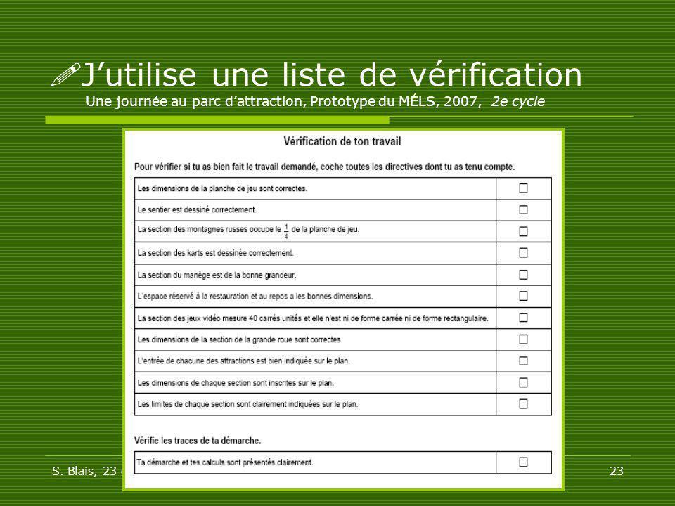 S. Blais, 23 octobre 0923 Jutilise une liste de vérification Une journée au parc dattraction, Prototype du MÉLS, 2007, 2e cycle