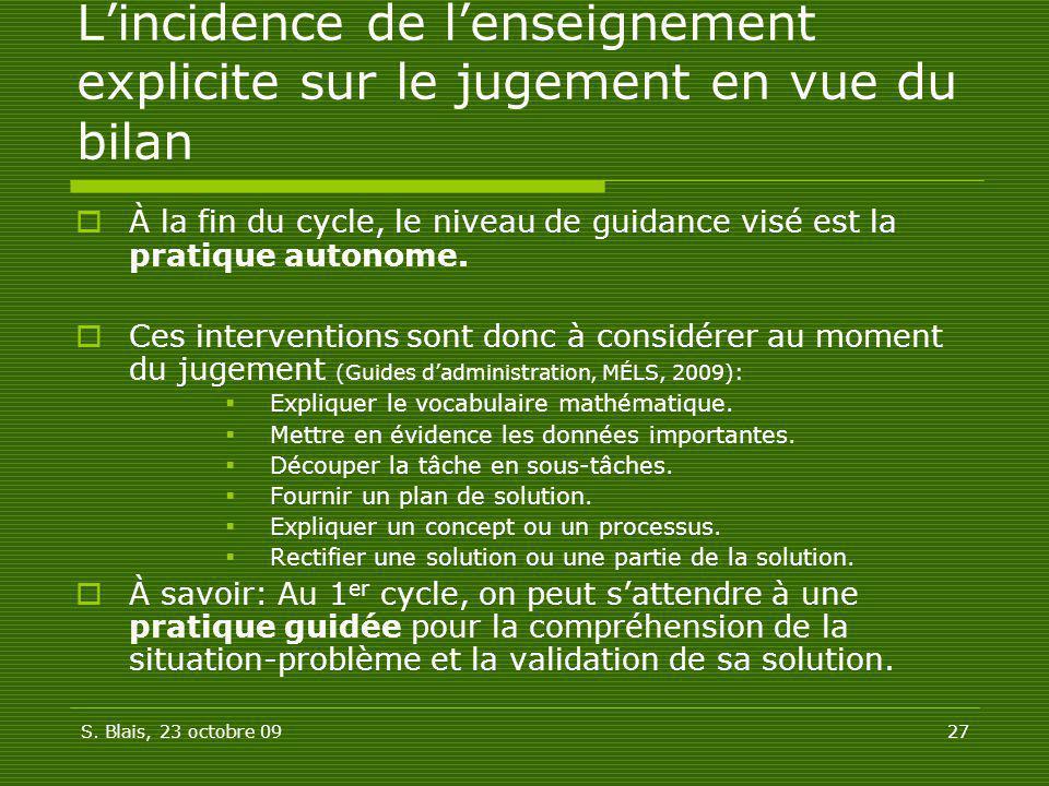 S. Blais, 23 octobre 0927 Lincidence de lenseignement explicite sur le jugement en vue du bilan À la fin du cycle, le niveau de guidance visé est la p