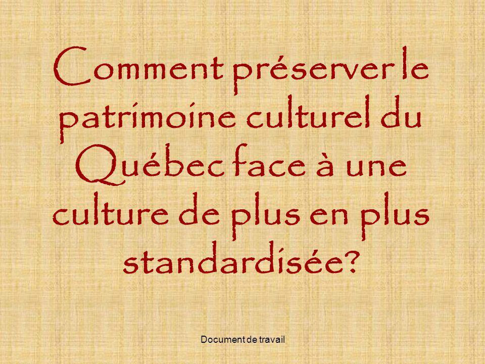 Comment préserver le patrimoine culturel du Québec face à une culture de plus en plus standardisée