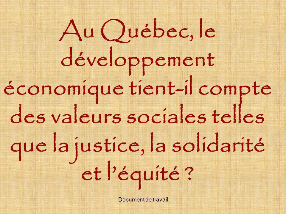 Au Québec, le développement économique tient-il compte des valeurs sociales telles que la justice, la solidarité et léquité