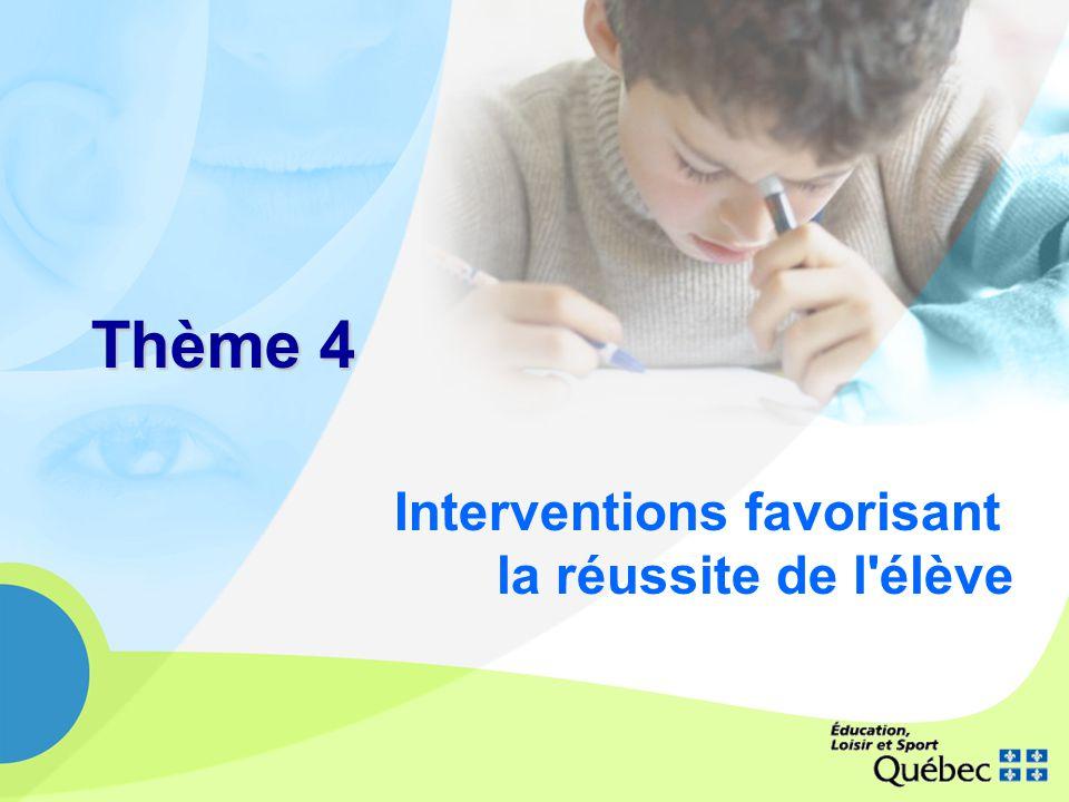 Thème 4 Interventions favorisant la réussite de l'élève