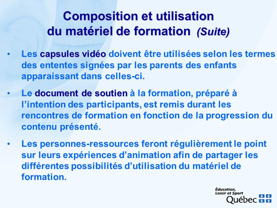 Composition et utilisation du matériel de formation (Suite) capsules vidéo Les capsules vidéo doivent être utilisées selon les termes des ententes signées par les parents des enfants apparaissant dans celles-ci.