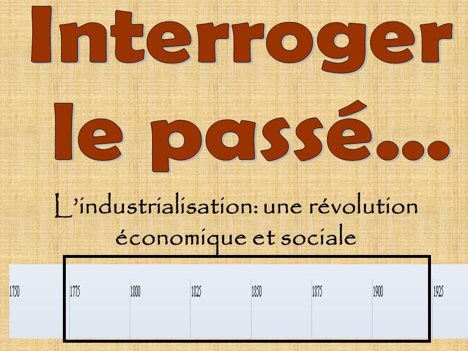 Document de travail Lindustrialisation: une révolution économique et sociale