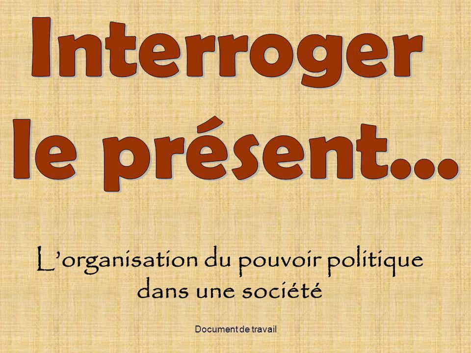 Document de travail Lorganisation du pouvoir politique dans une société