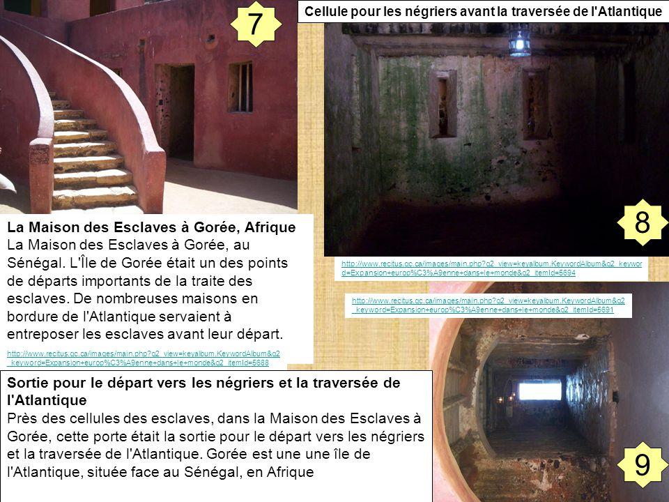 Document de travail 11 http://www.recitus.qc.ca/images/main.php?g2_view=keyalbum.KeywordAlbum&g2_keywor d=Expansion+europ%C3%A9enne+dans+le+monde&g2_itemId=5694 La Maison des Esclaves à Gorée, Afrique La Maison des Esclaves à Gorée, au Sénégal.