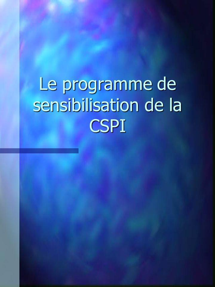 Le programme de sensibilisation de la CSPI