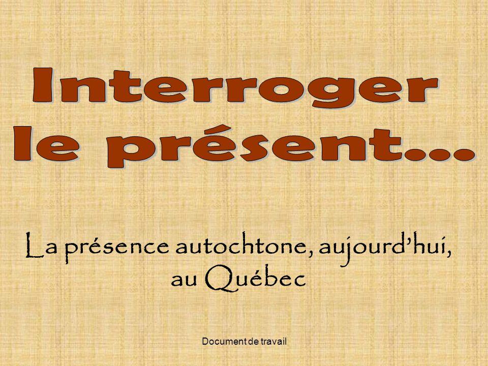Document de travail La présence autochtone, aujourdhui, au Québec