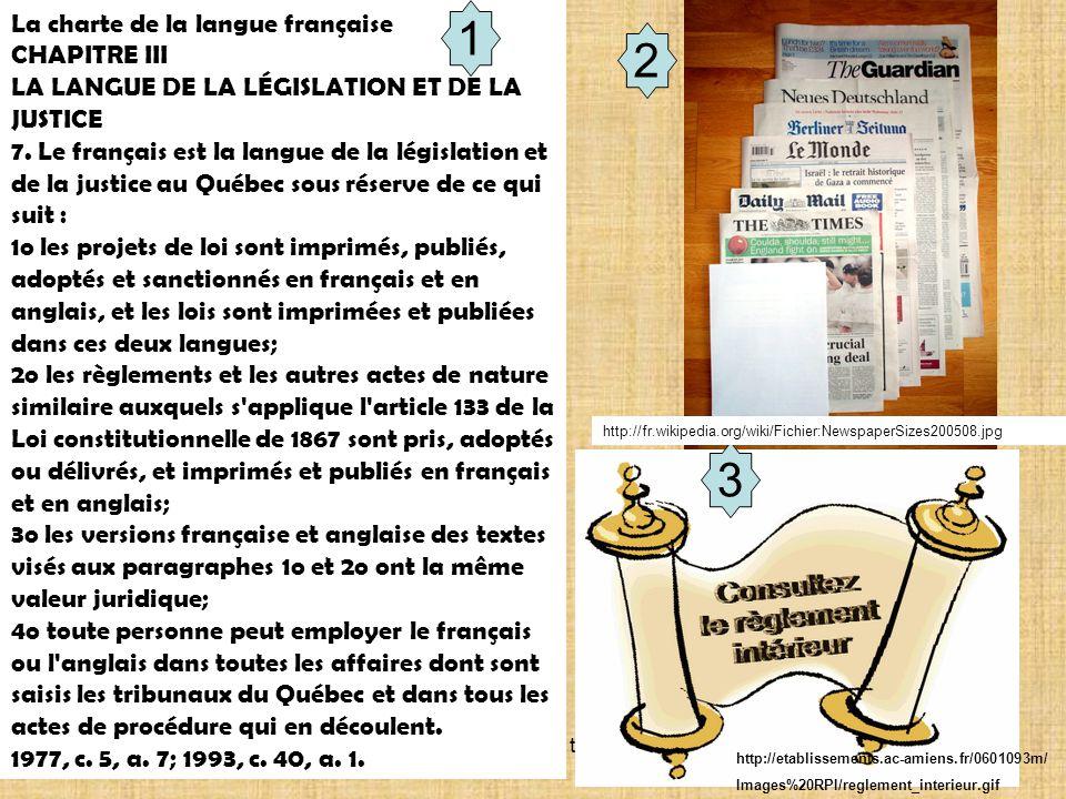Document de travail La charte de la langue française CHAPITRE III LA LANGUE DE LA LÉGISLATION ET DE LA JUSTICE 7. Le français est la langue de la légi