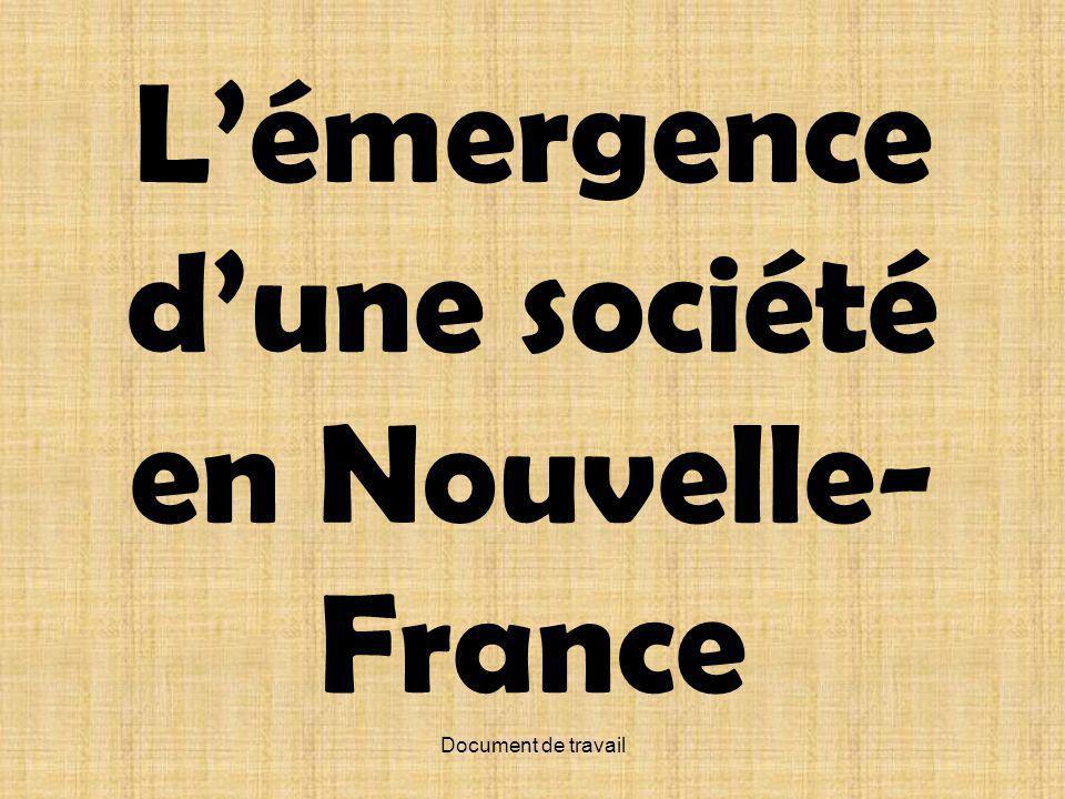 Document de travail Lémergence dune société en Nouvelle- France