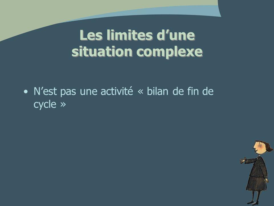 Les limites dune situation complexe Nest pas une activité « bilan de fin de cycle »