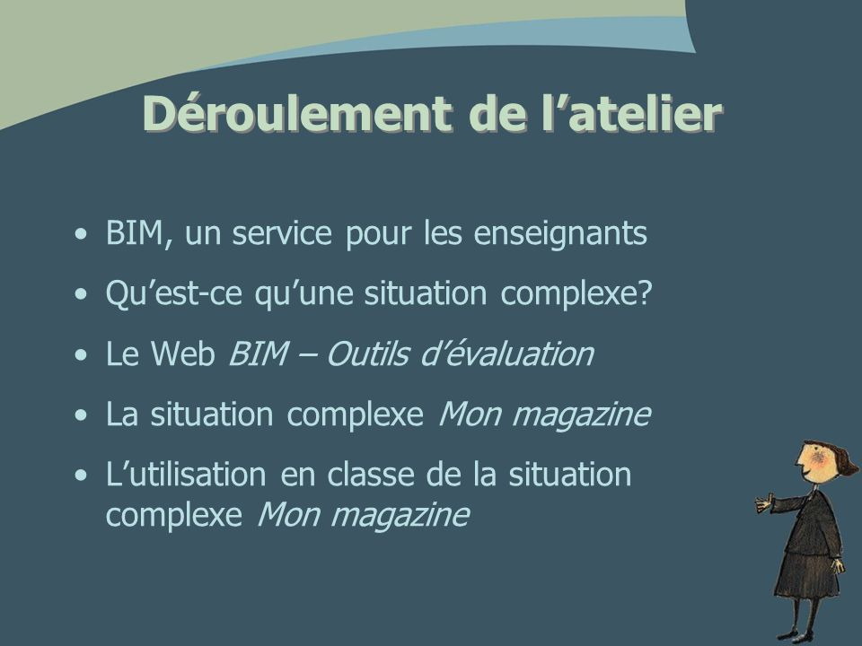 Déroulement de latelier BIM, un service pour les enseignants Quest-ce quune situation complexe.