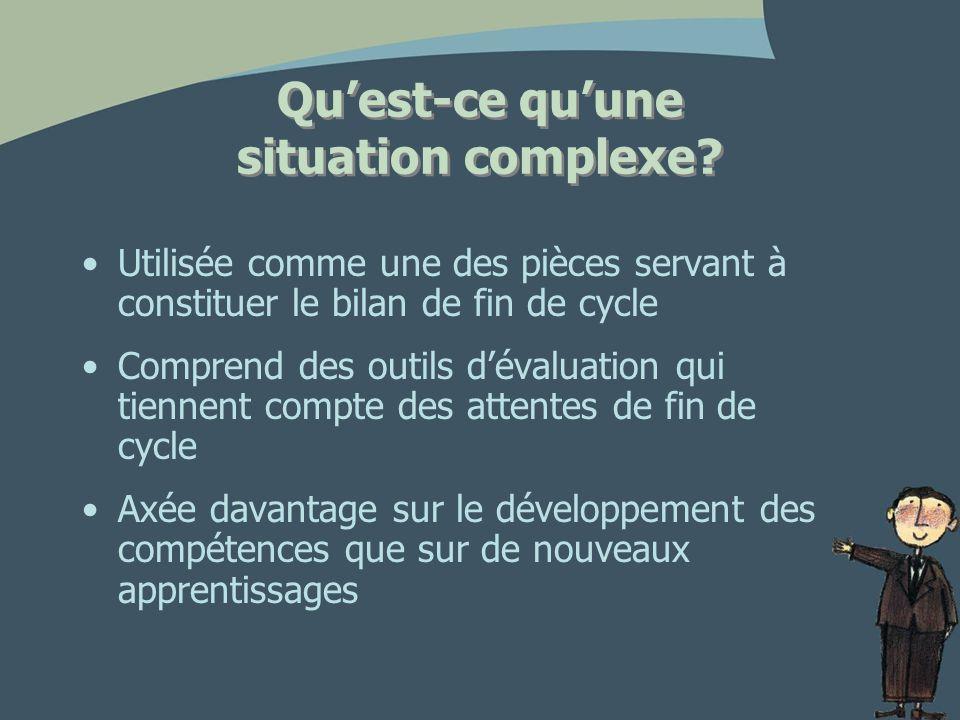 Les caractéristiques dune situation complexe Plusieurs compétences sont ciblées.