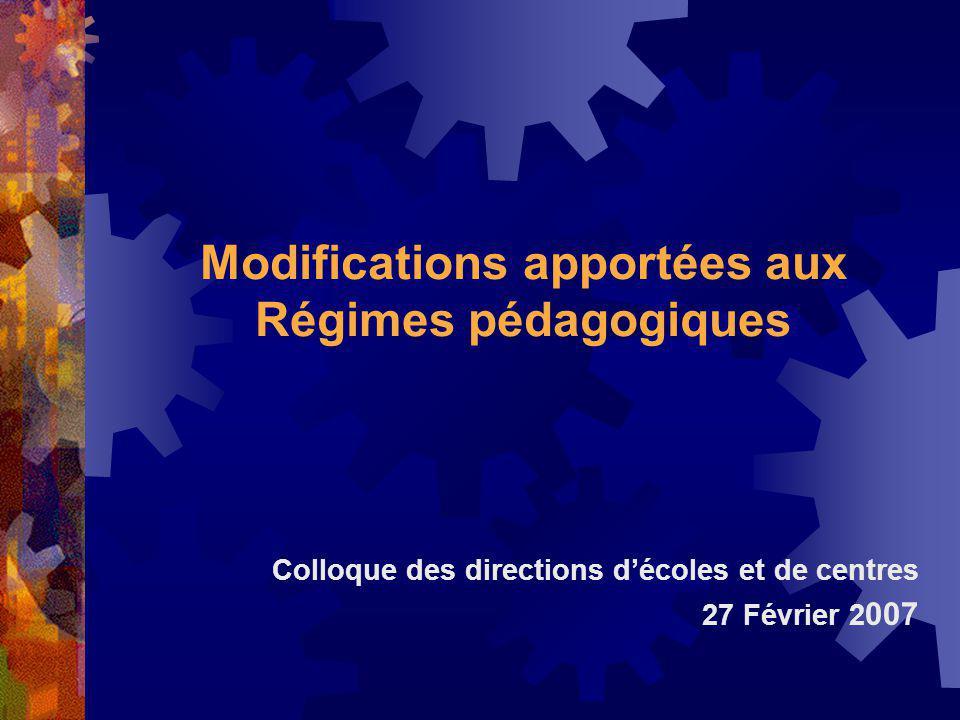 Modifications apportées aux Régimes pédagogiques Colloque des directions décoles et de centres 27 Février 2 007