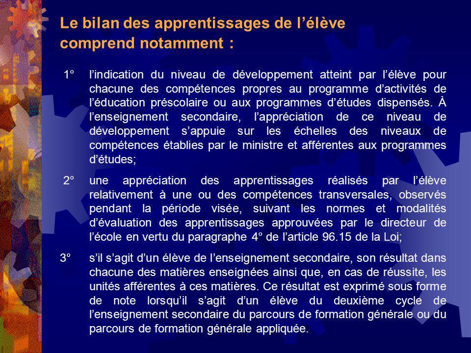 Le bilan des apprentissages de lélève comprend notamment : 1° lindication du niveau de développement atteint par lélève pour chacune des compétences p