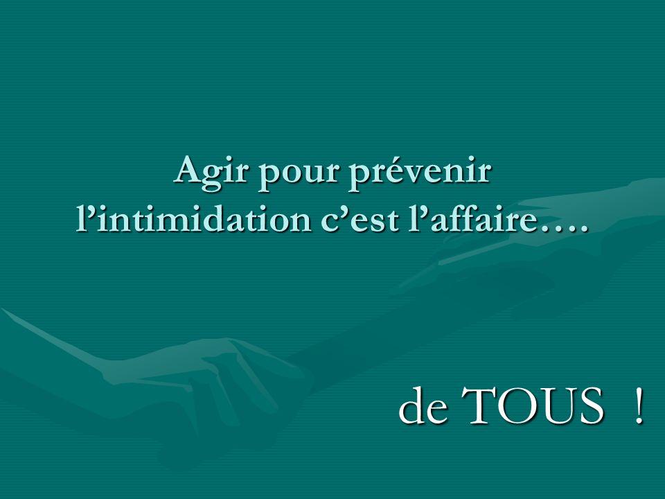 Agir pour prévenir lintimidation cest laffaire…. de TOUS ! de TOUS !