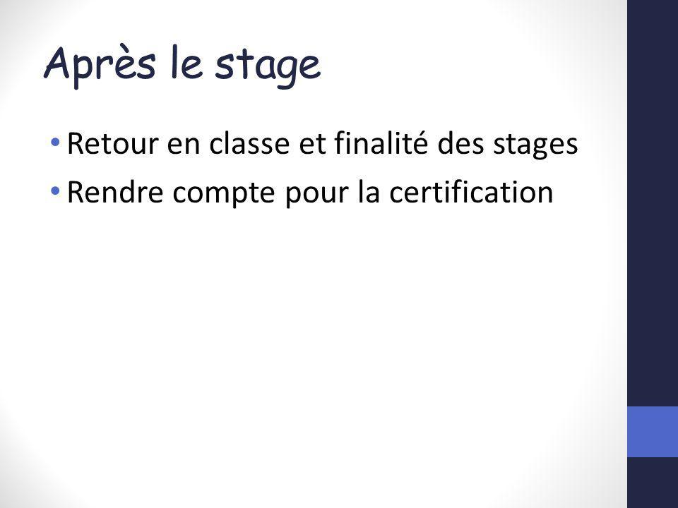 Après le stage Retour en classe et finalité des stages Rendre compte pour la certification
