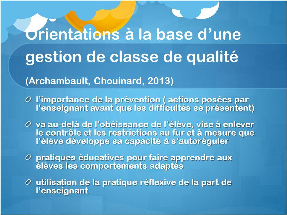 Orientations à la base dune gestion de classe de qualité (Archambault, Chouinard, 2013) limportance de la prévention ( actions posées par lenseignant